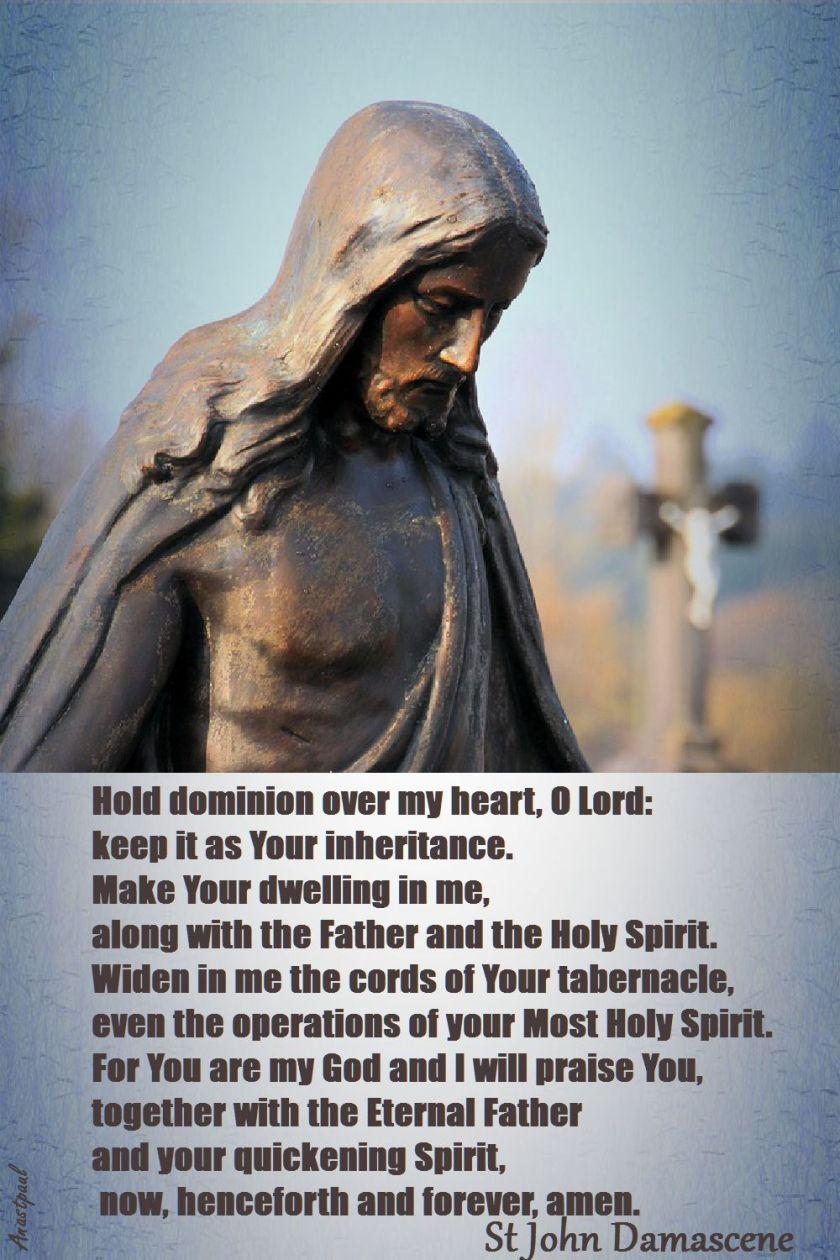 prayer-of-st-john-damascene-holdominion-over-my-heart