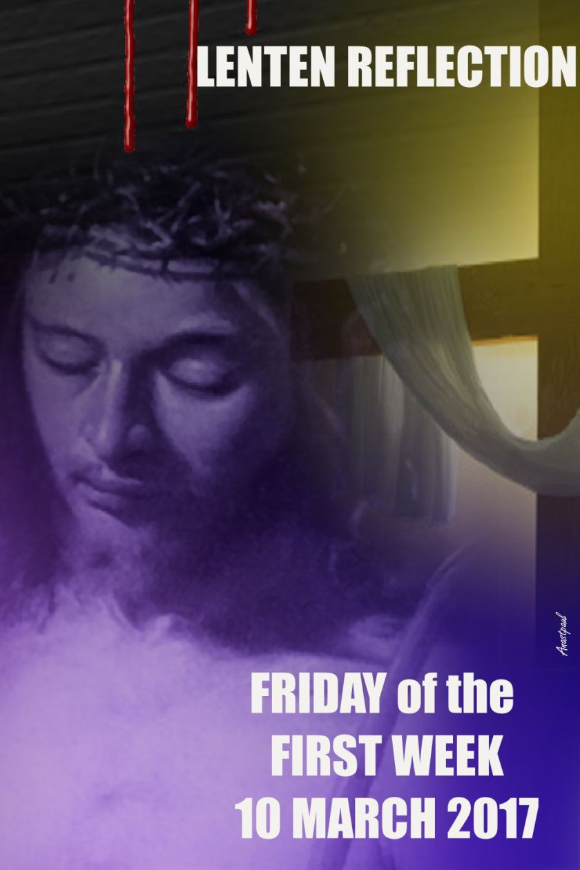LENTEN REFLECTION FRIDAY 10 MARCH