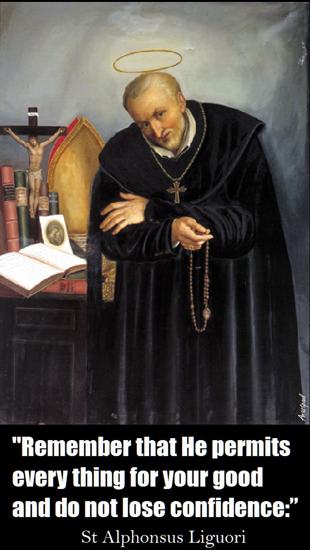 REMEMBER THAT HE PERMITS......ST ALPHONSUS LIQUORI