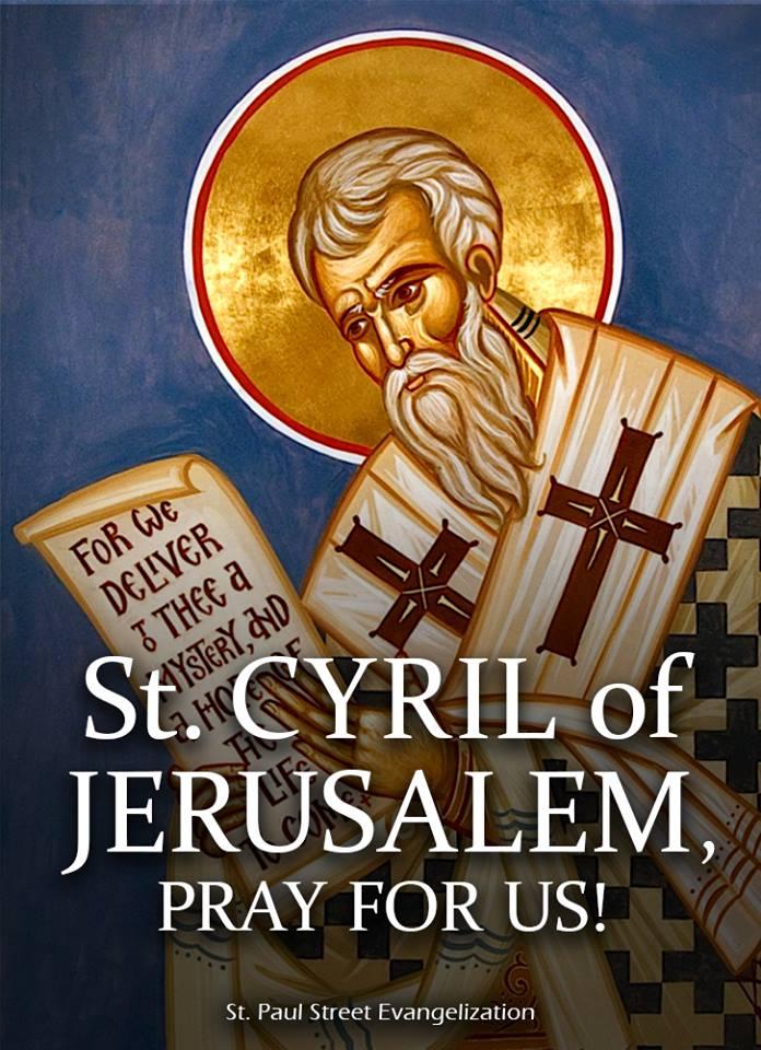 ST CYRIL of JERUSALEM - MARCH 18