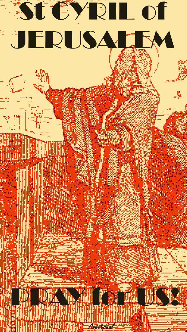 ST CYRIL OF JERUSALEM PRAY FOR US