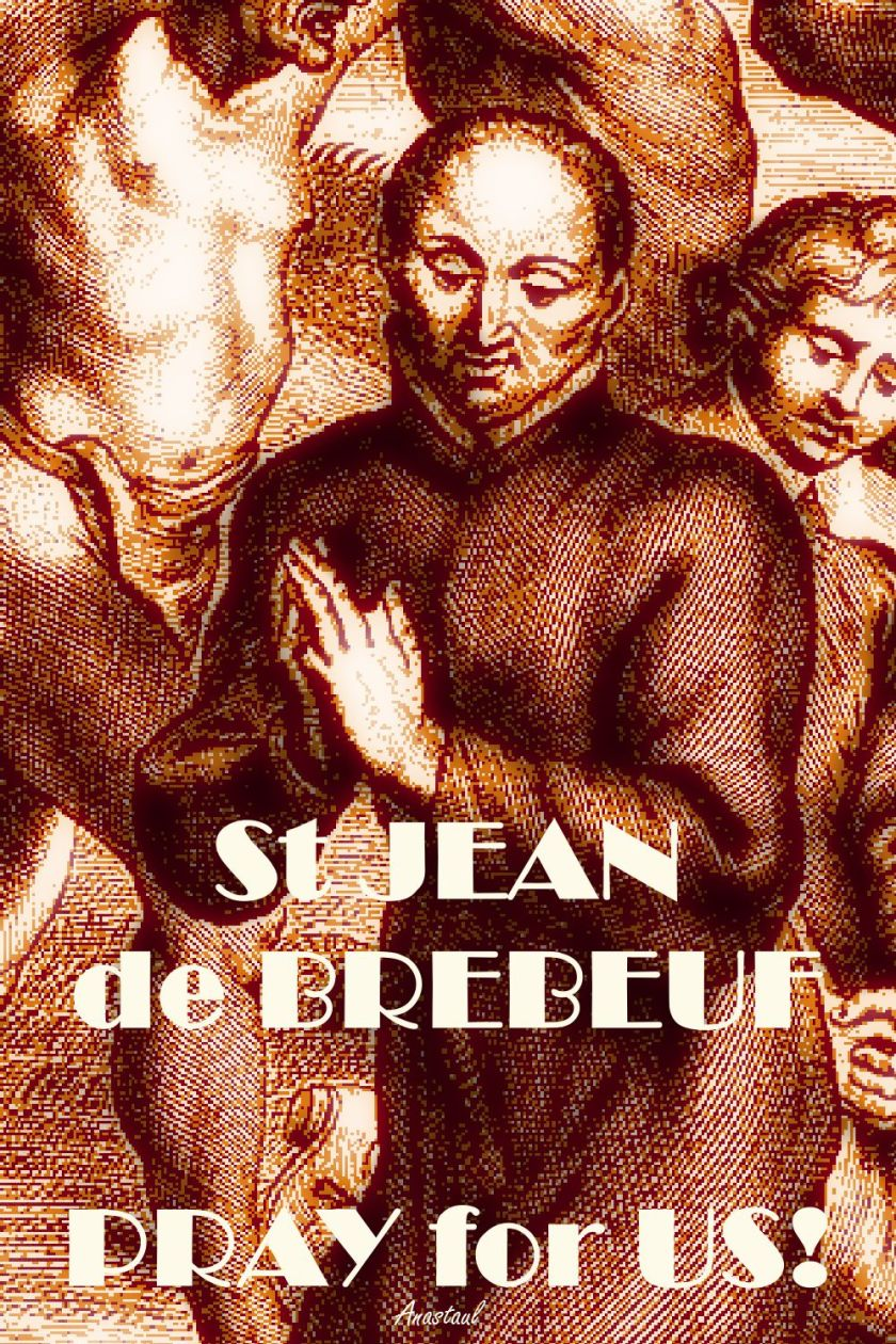 ST JEAN DE BREFEUF PRAY FOR US