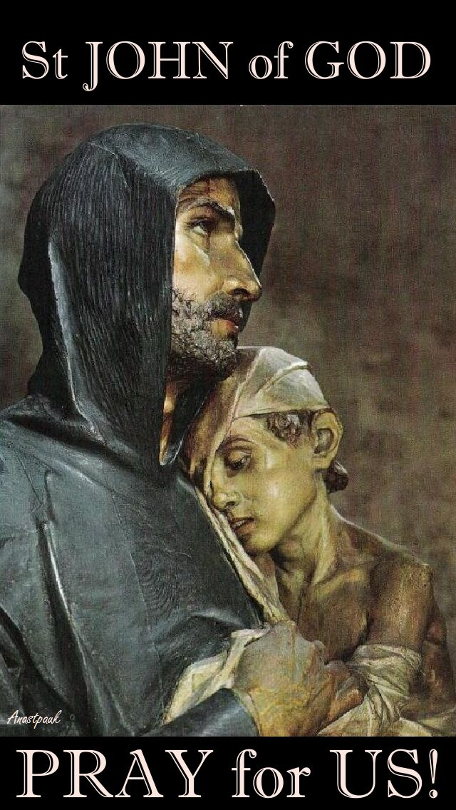ST JOHN OF GOD - PRAY FOR US