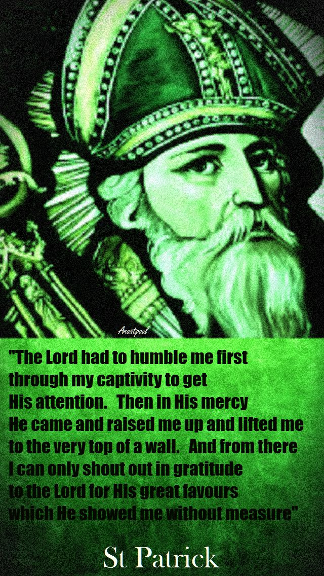 THE LORD HAD TO HUMBLE ME FIRST-ST PATRICK