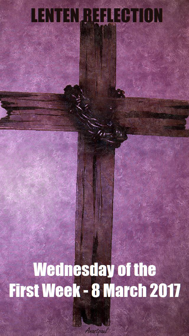 wed of the first week-8 march LENTEN REFLECTION