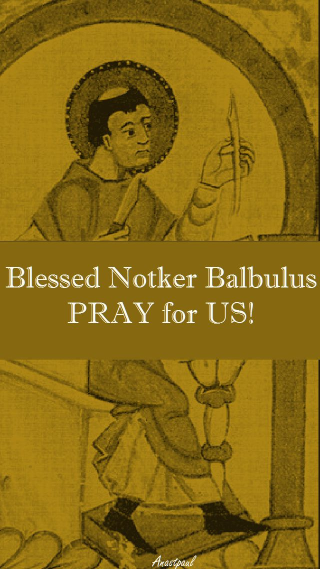 BL NOTKER BALBULUS PRAY FOR US
