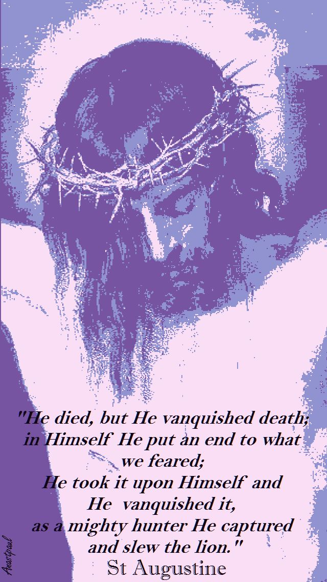 he died but he vanquished death-st augustine