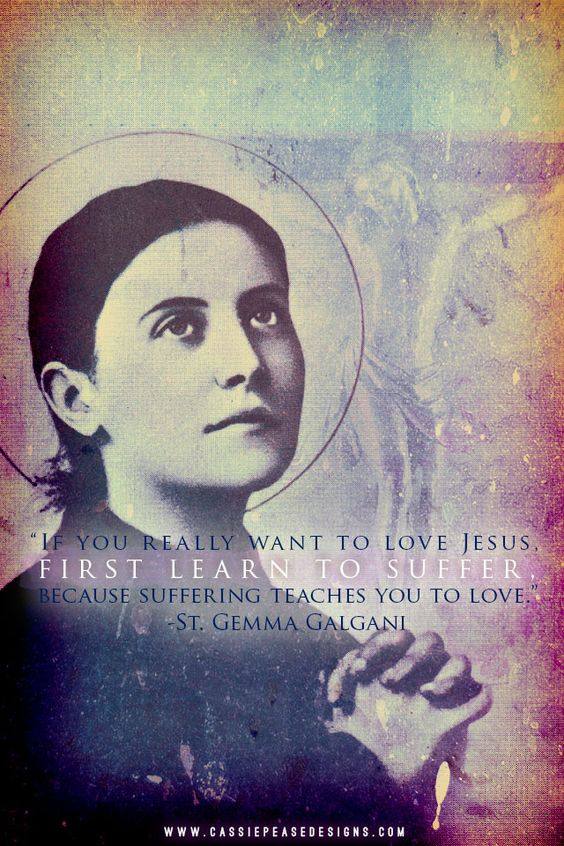 if you really want to love Jesus - st gemma galgani