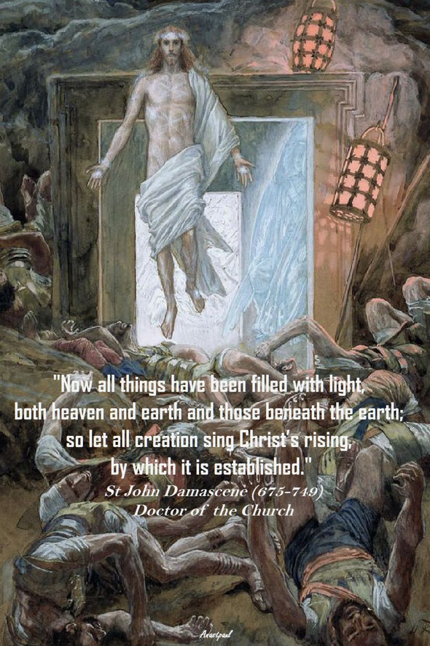 NOW ALL THINGS HAVE EEN FILLED WITH LIGHT - ST JOHN DAMASCENE