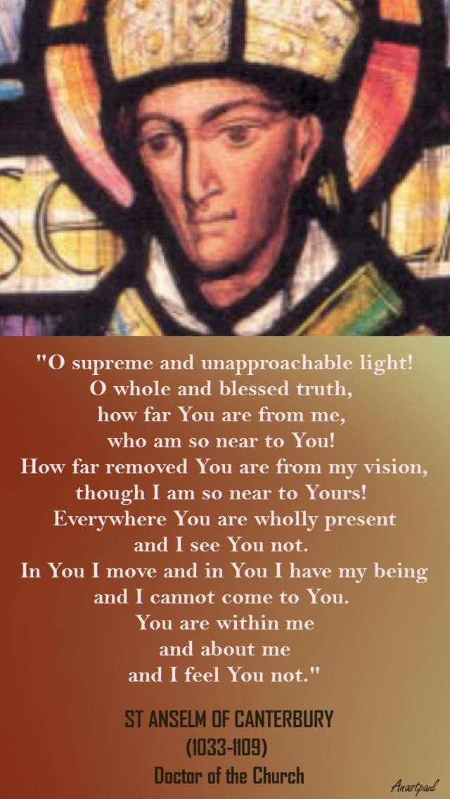 O supreme and unaproachable light! - St Anselm