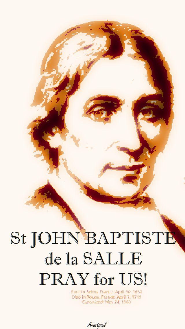ST JOHN BAPTISTE DE LA SALLE PRAY FOR US