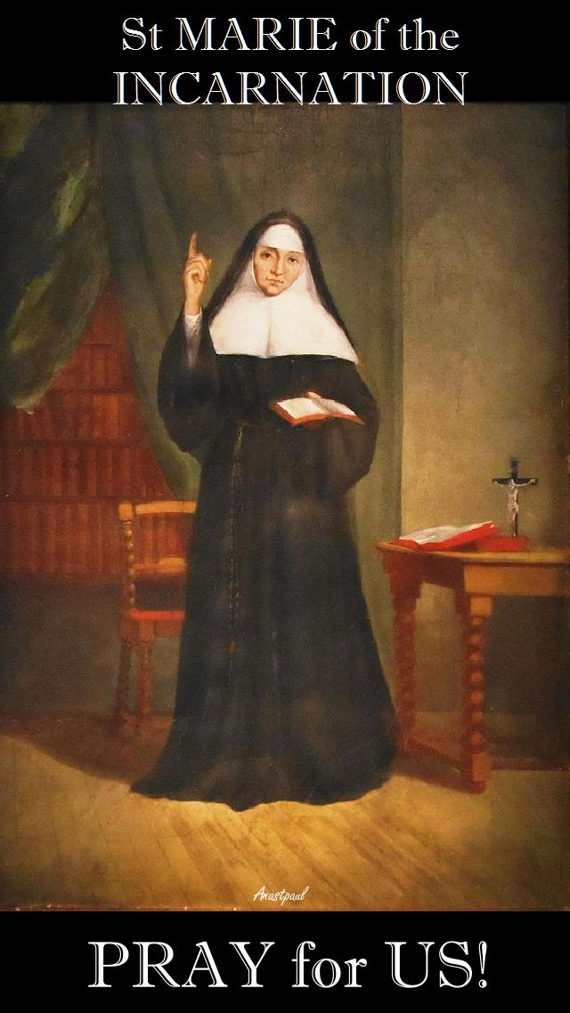 ST MARIE OF THE INCARNATION PRAY FOR US
