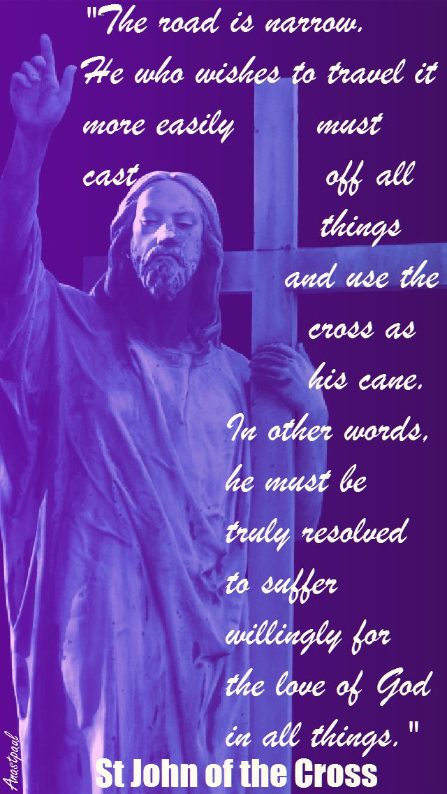 THE RD IS NARROW-ST JOHN OF THE CROSS