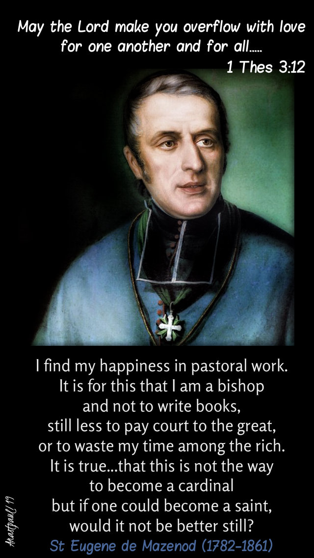 1 thes 3 12 - may the lord make you overflow - i find my happiness in pastoral work - st eugene de mazenod 21 may 2019