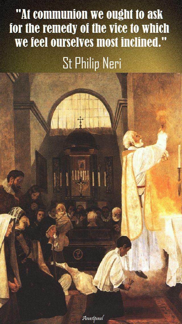 at communion we ought - st philip neri