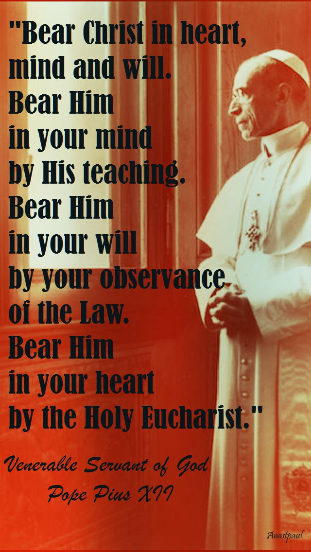 bear christ in your - pope pius XII