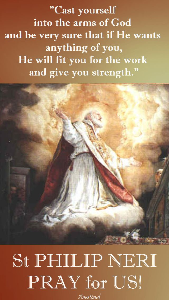 cast yourself into the arms of god - st philip neri