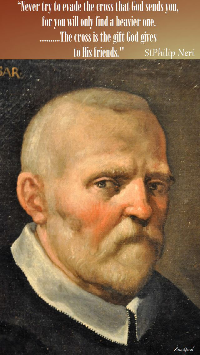 never try to evade the cross-st philip neri