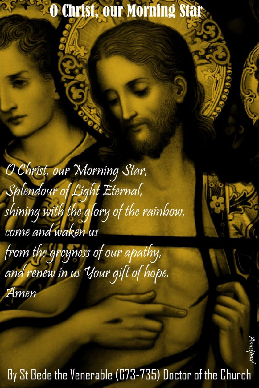 o christ our morning star - st bede
