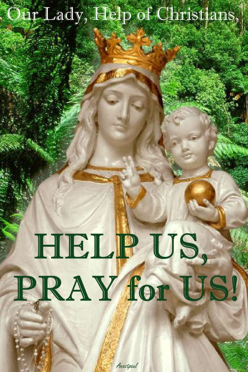 OUR LADY HELP OF CHRISTIANS PRAY FOR US