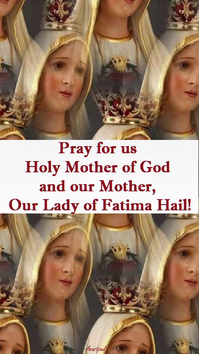 PRAY FOR US MOTHER OF GOD