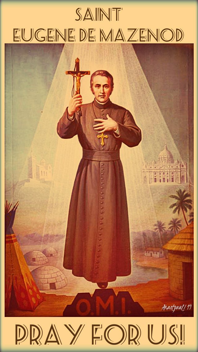 st eugene de mazenod pray for us 21 may 2019