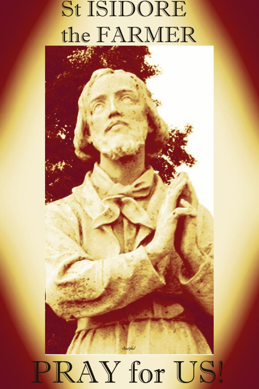 ST ISIDORE THE FARMER PRAY FOR US