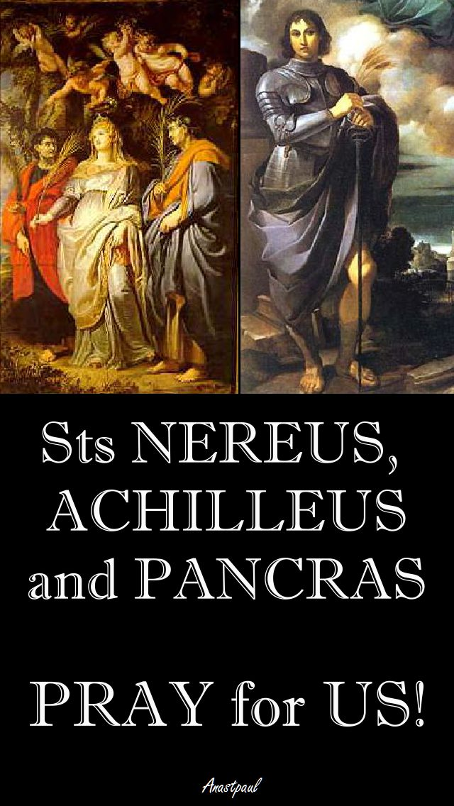 sts nereus, achilleus and pancras pray for us