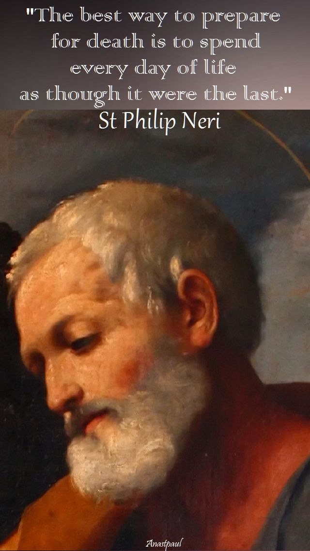 the best way to prepare for death- st philip neri