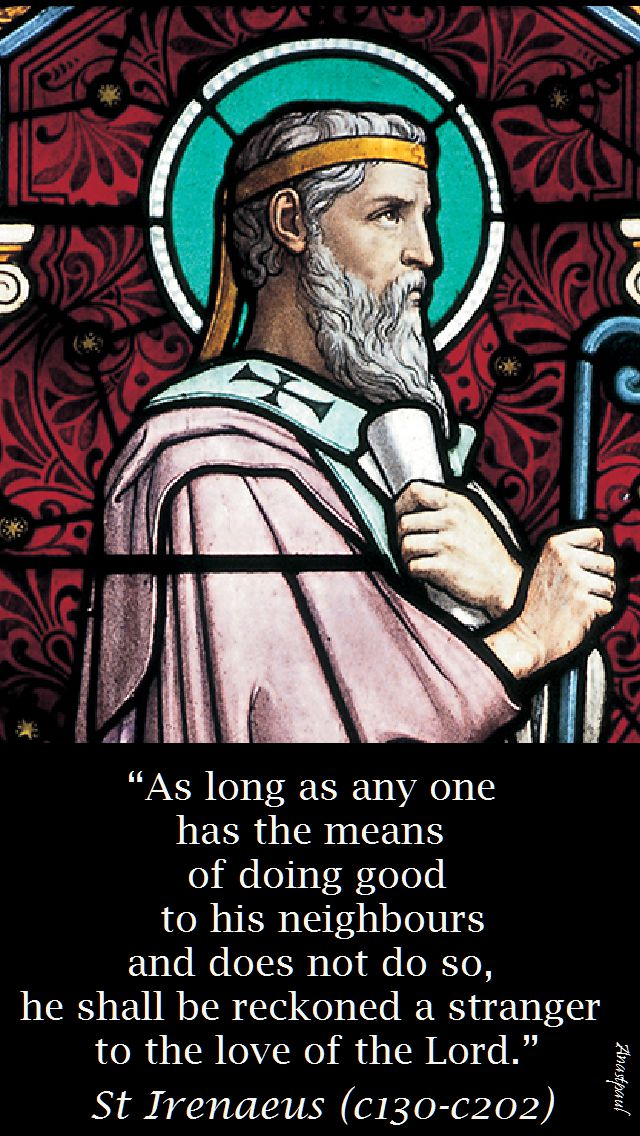 as long as any one has the means-st irenaeus