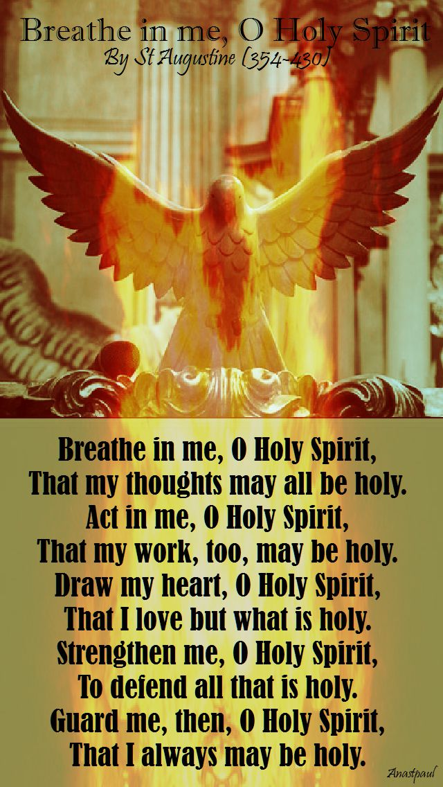 breathe in me o holy spirit - st augustine