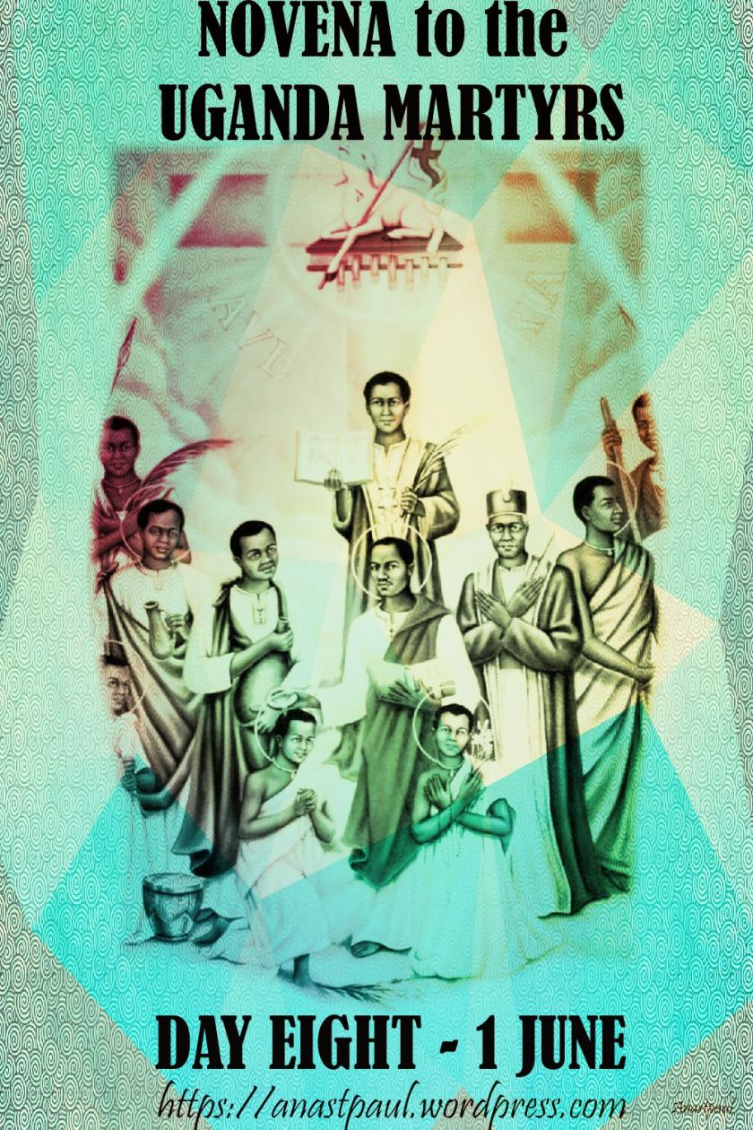 DAY EIGHT NOVENA UGANDA MARTYRS