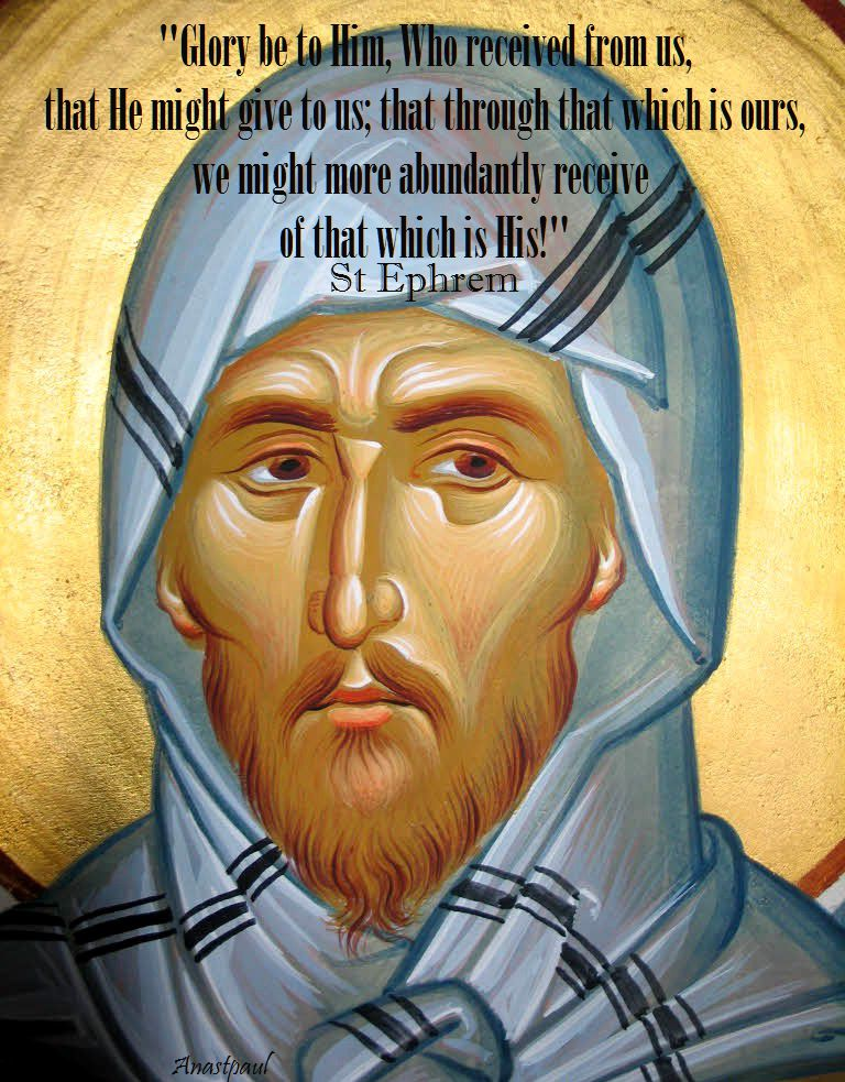 glory be to him, who received from us-st ephrem