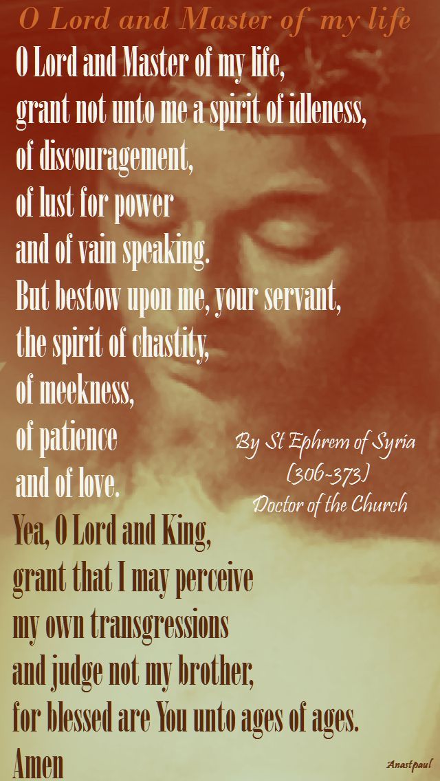 o lord and master of my life - prayer by st ephrem of syria