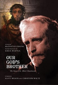Our God's Brother The True Story of St. Albert Chmielowski
