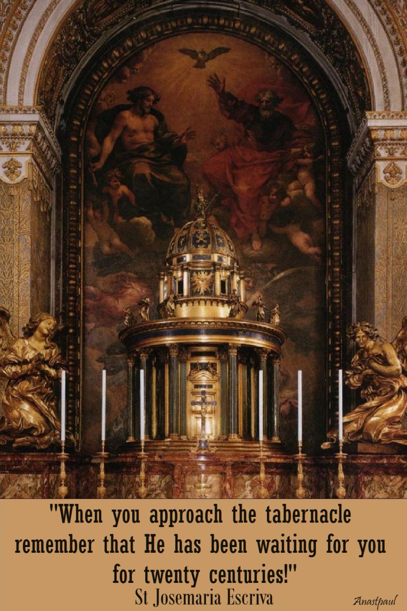 when you approach the tabernacle - st josemaria