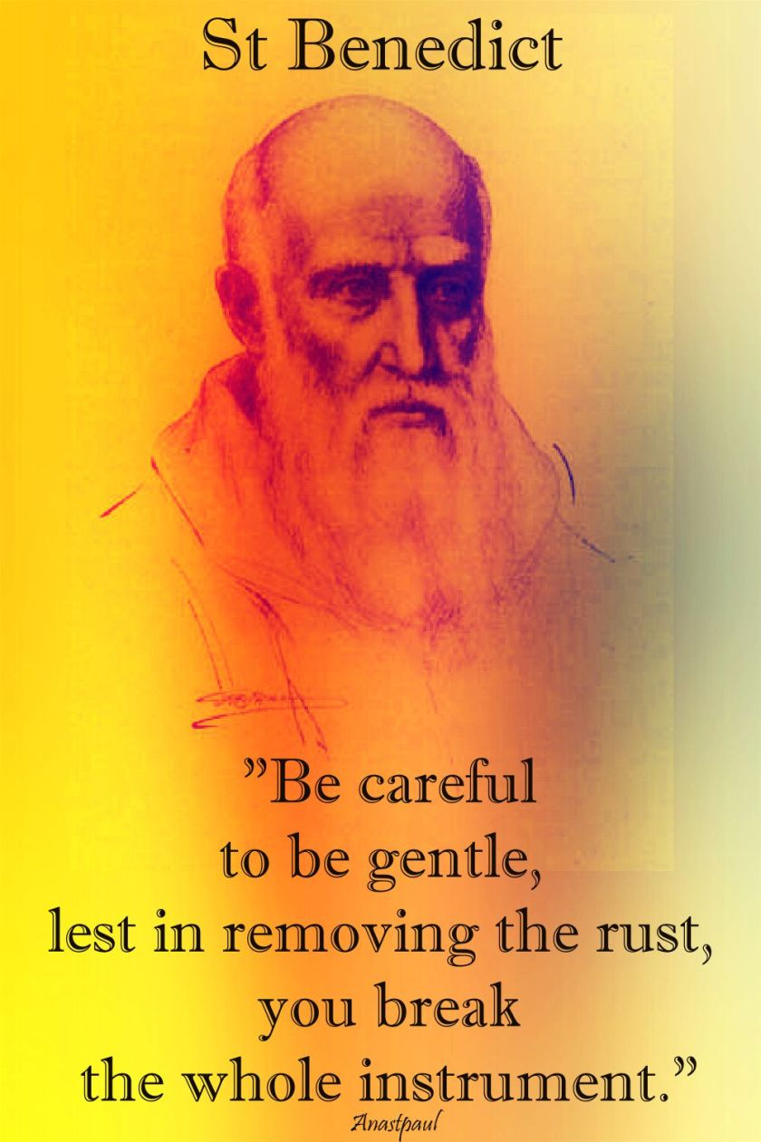becareful to be gentle - st benedict