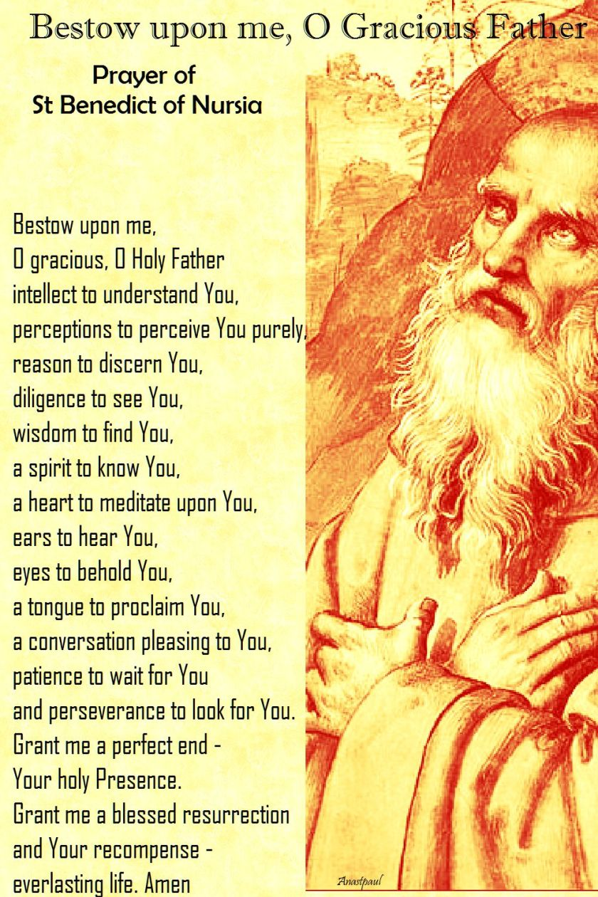 bestow upon me o gracious father - prayer of st benedict