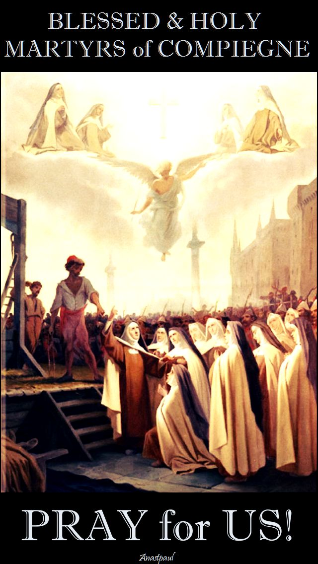 blessed martyrs of compiegne - pray for us