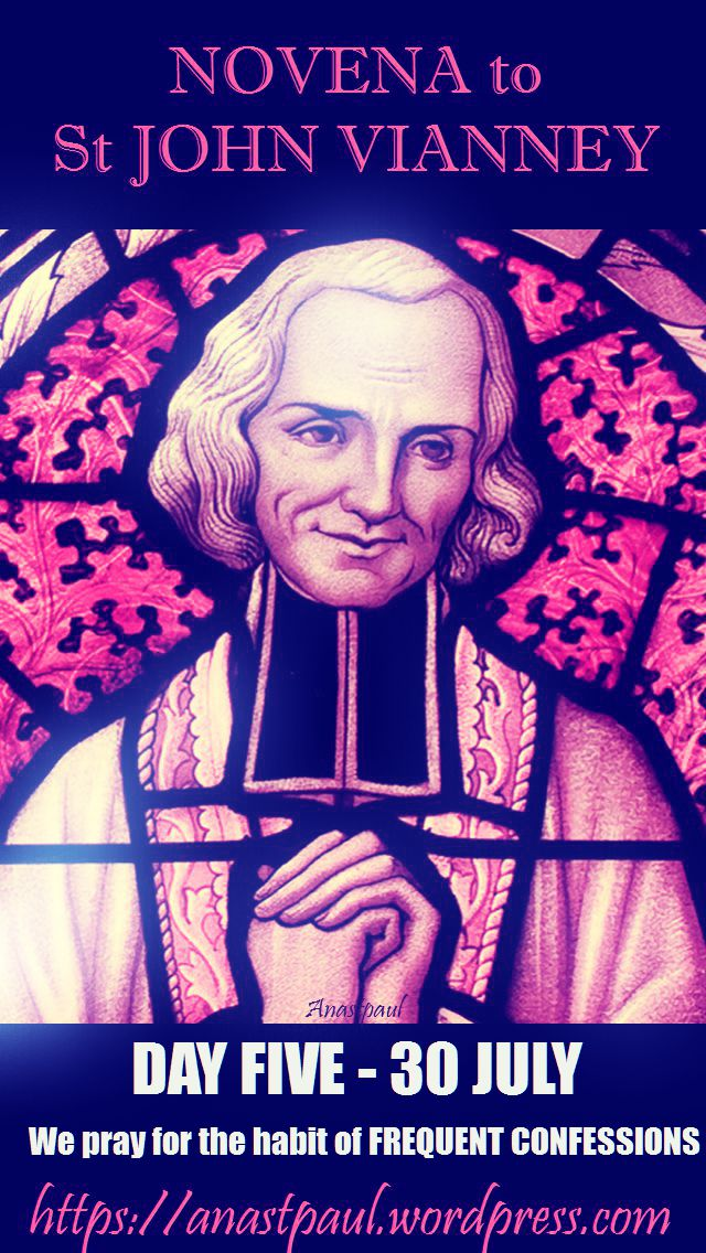 DAY FIVE NOVENA TO ST JOHN VIANNEY - 30 JULY - HABIT OF FREQUENT CONFESSION