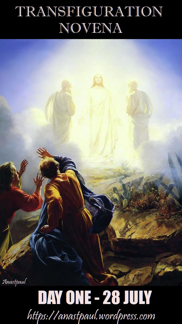 DAY ONE - TRANSFIGURATION NOVENA 28 JULY