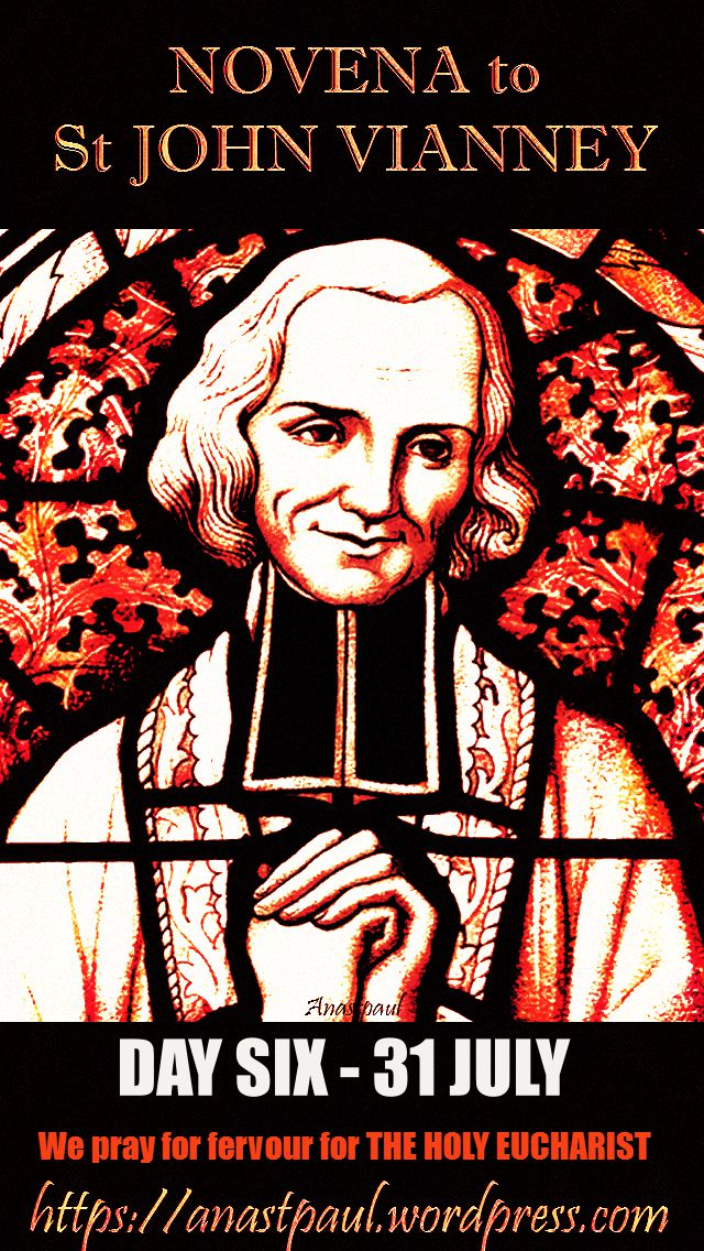 DAY SIX - NOVENA ST JOHN VIANNEY - 31 JULY HOLY EUCHARIST