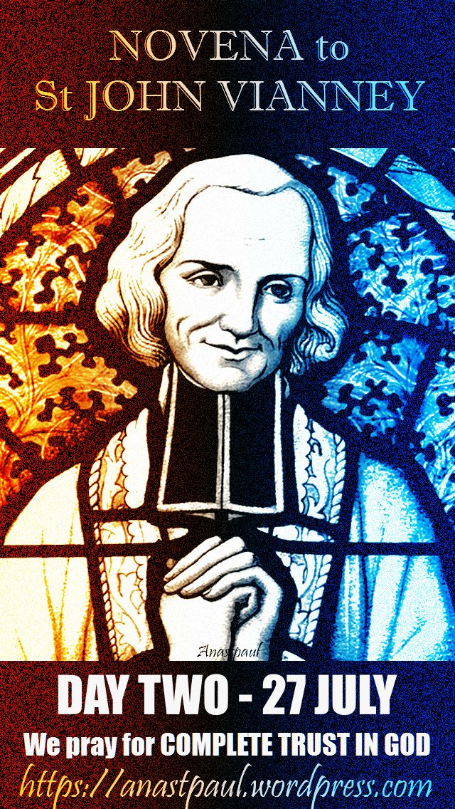 DAY TWO - NOVENA TO ST JOHN VIANNEY - COMPLETE TRUST IN GOD - 27 JULY