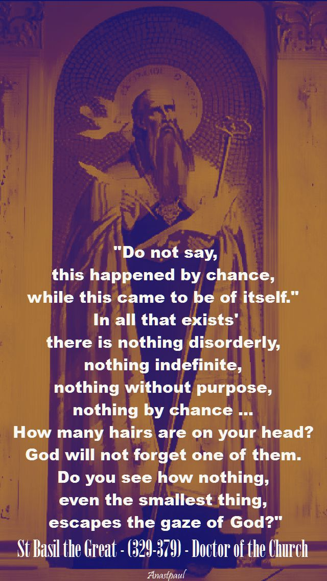 do not say, this happened by chance-st basil the great