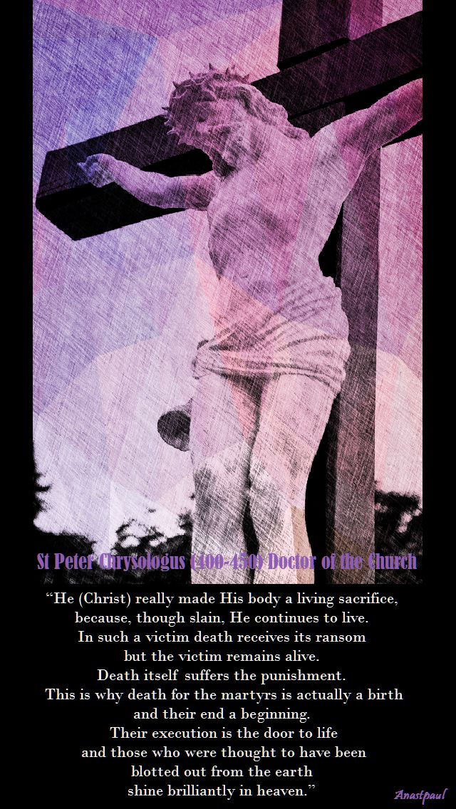 he (Christ) really made his body - st peter chrysologus
