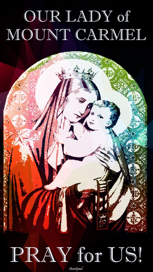 our lady of mount carmel - pray for us