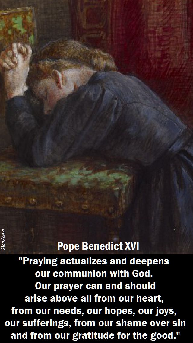 praying actualizes and deepens-pope benedict