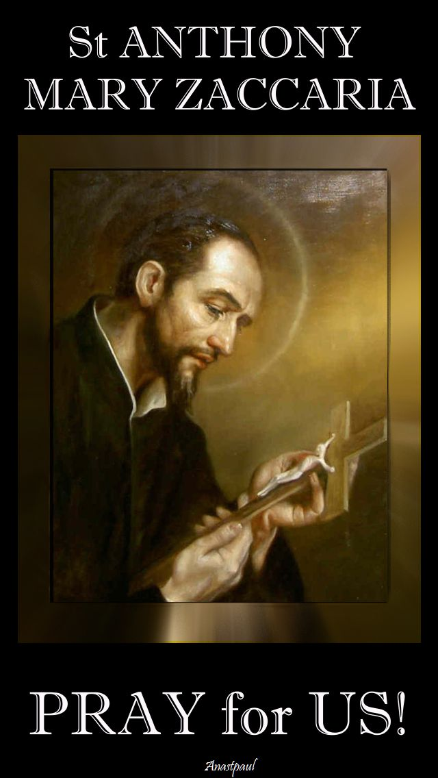 st anthony mary zaccaria pray for us