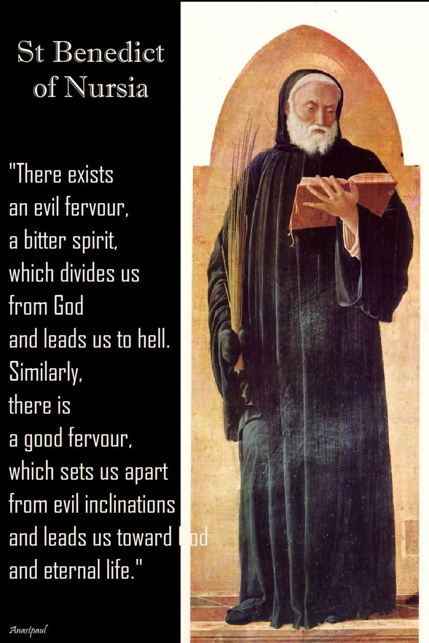 st benedict - there exists an evil fervour