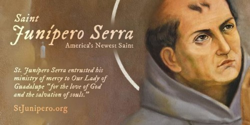 Junipero Serra Quotes: St Junipero Serra O.F.M., Apostle Of